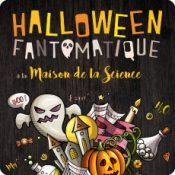 Halloween fantomatique à la Maison de la Science !