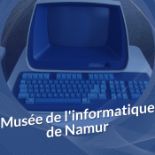 [Annulé] Musée de l'informatique de Namur
