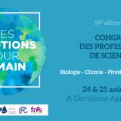 Congrès des Professeurs de Sciences : Des solutions pour demain